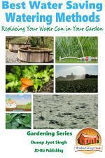 Best Water Saving - Watering Methods - Replacing Your Water Can in Your Garden