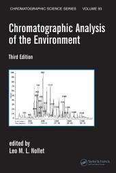 Chromatographic Analysis of the Environment, Third Edition: Edition 3