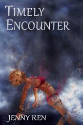 Timely Encounter