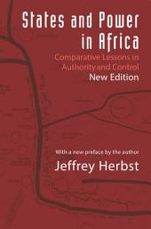 States and Power in Africa: Comparative Lessons in Authority and Control - Second Edition, Edition 2