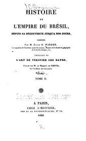 Histoire de l'empire du Brésil: dupuis sa découverte jusqu'a nos jours, Volume2