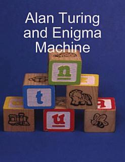 Alan Turing and Enigma Machine Book