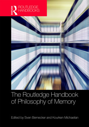 The Routledge Handbook of Philosophy of Memory PDF