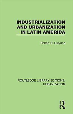 Industrialization and Urbanization in Latin America PDF