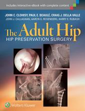 The Adult Hip: Hip Preservation Surgery: Hip Preservation Surgery