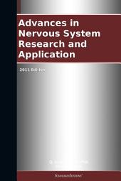 Advances in Nervous System Research and Application: 2011 Edition