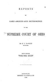 Reports of Cases Argued and Determined in the Supreme Court of Ohio: Volume 35