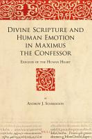 Divine Scripture and Human Emotion in Maximus the Confessor PDF
