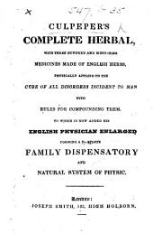 Culpeper's Complete Herbal, and English Physician ... To which is annexed, The British Florist, or Flower garden displayed, etc. With plates, including a portrait