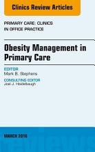 Obesity Management in Primary Care  An Issue of Primary Care  Clinics in Office Practice  E Book PDF