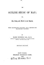 An Outline Study of Man; Or, The Body and Mind in One System ...