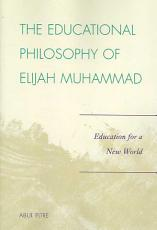 The Educational Philosophy of Elijah Muhammad