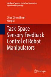Task-Space Sensory Feedback Control of Robot Manipulators