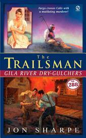 The Trailsman #288: Gila River Dry-Gulchers
