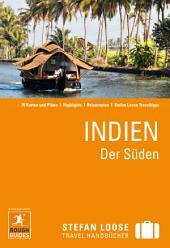 Stefan Loose Reiseführer Indien, Der Süden: Ausgabe 6