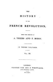 The history of the French revolution, from the French of A. Thiers and F. Bodin