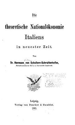 Die theoretische National  konomie Italiens in neuester Zeit PDF