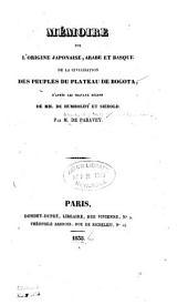 Mémoire sur l'origine japonaise: arabe et basque de la civilisation des peuples du plateau de Bogota, d'après les travaux récens de MM. de Humboldt et Siébold
