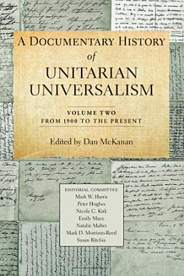 A Documentary History of Unitarian Universalism  Volume Two
