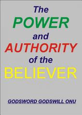 The Power and Authority of the Believer: Understanding the Great Provision That God Has Made for Us