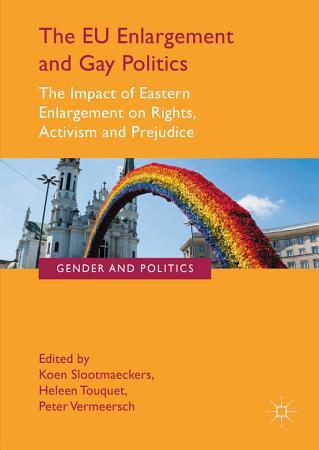 The EU Enlargement and Gay Politics PDF