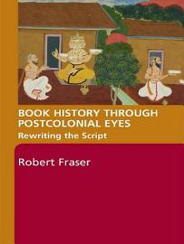 Book History Through Postcolonial Eyes PDF