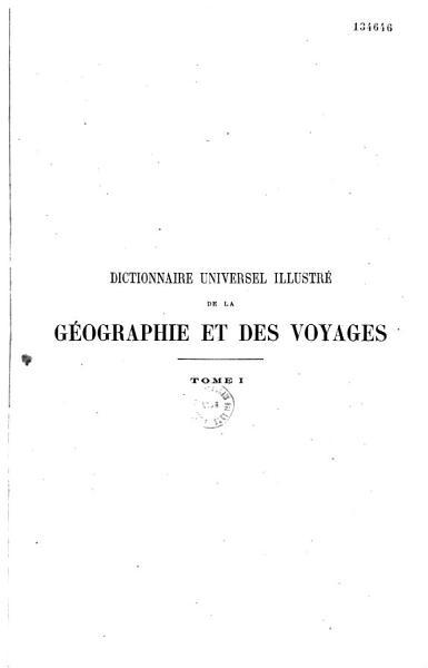 Dictionnaire Universel Illustre De La Geographie Et Des Voyages