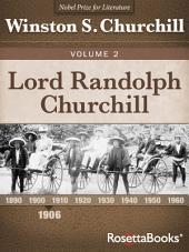 Lord Randolph Churchill: Volume 2
