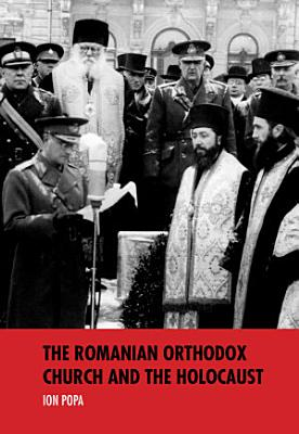 The Romanian Orthodox Church and the Holocaust PDF