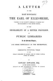 A Letter, to the Earl of Ellesmere, on the Desirability of a Better Provision of Public Libraries in the British Empire