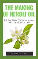 The Making of Neroli Oil
