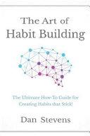 The Art of Habit Building Book