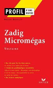 Profil - Voltaire : Zadig - Micromégas: Analyse littéraire de l'oeuvre