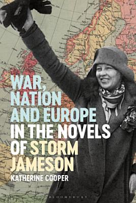 War  Nation and Europe in the Novels of Storm Jameson