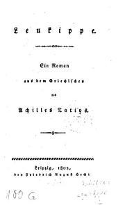 Leucippe: Ein Roman aus dem Griechischen