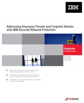 Addressing Emerging Threats and Targeted Attacks with IBM Security Network Protection