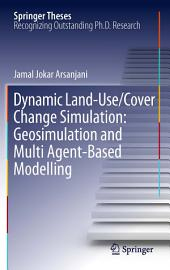 Dynamic land use/cover change modelling: Geosimulation and multiagent-based modelling