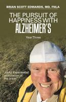 The Pursuit of Happiness with Alzheimer   s Year Three PDF
