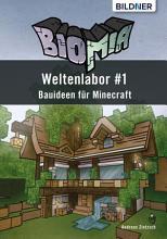BIOMIA   Weltenlabor  1 Bauanleitungen f  r Minecraft PDF