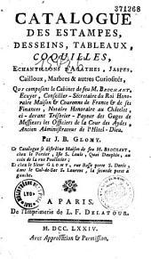 Catalogue des estampes, desseins, tableaux, coquilles, échantillons d'agathes, jaspes... qui composent le cabinet de feu M. Brochant,... par J. B. Glomy