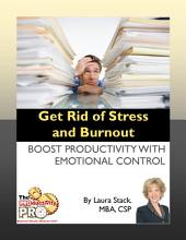 Get Rid of Stress and Burnout: Boost Productivity with Emotional Control