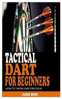 Tactical Dart for Beginners