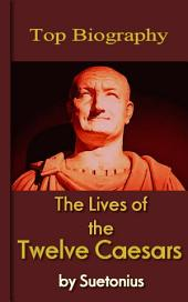 The Lives of the Twelve Caesars: Top Biography