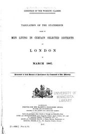 Condition of the Working Classes: Tabulation of the Statements Made by Men Living in Certain Selected Districts of London in March 1887