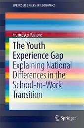 The Youth Experience Gap: Explaining National Differences in the School-to-Work Transition