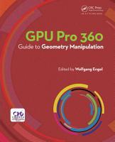 GPU Pro 360 Guide to Geometry Manipulation PDF