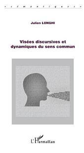 Visées discursives et dynamiques du sens commun