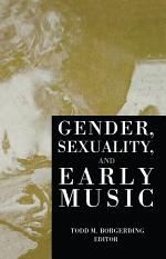 Gender, Sexuality, and Early Music