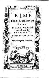 Rime del sig. Gismondo Santi nella grande Accademia de' Filomati detto lo Spaparato