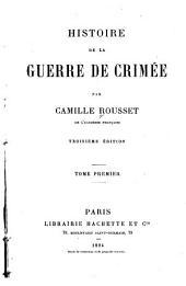 Histoire de la guerre de Crimée: Volume1